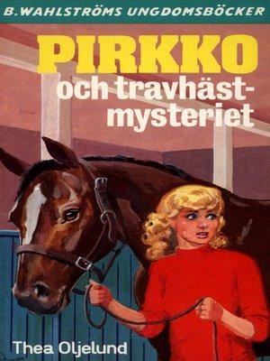 cover image of Pirkko 21--Pirkko och travhäst-mysteriet