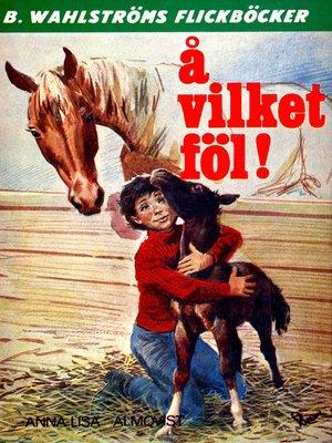 cover image of Vicki och Tobias 3--Å, vilket föl!