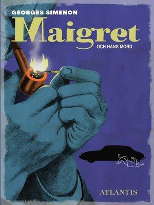 cover image of Maigret och hans mord