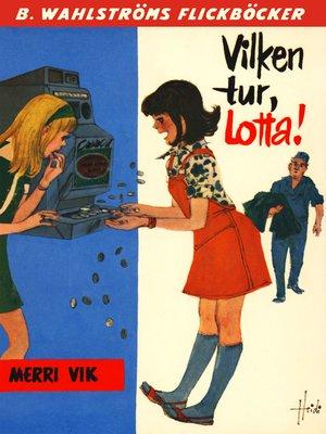 cover image of Lotta 23--Vilken tur, Lotta!