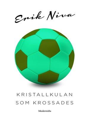 cover image of Kristallkulan som krossades