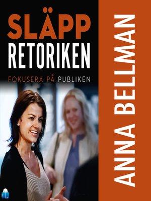 cover image of Släpp retoriken – fokusera på publiken