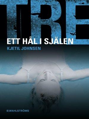 cover image of Tre 1--Ett hål i själen