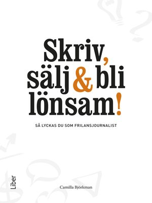 cover image of Skriv, sälj & bli lönsam!