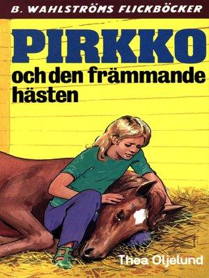 cover image of Pirkko 14--Pirkko och den främmande hästen
