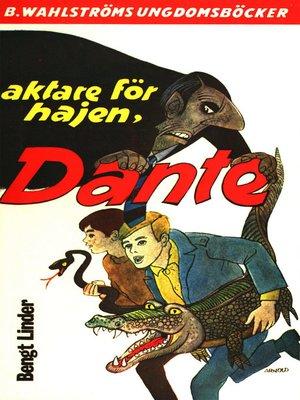 cover image of Dante 3--Aktare för hajen, Dante!