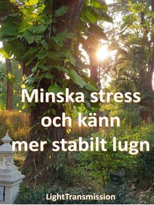 cover image of Minska stress och känn mer stabilt lugn