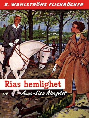 cover image of Rias hemlighet