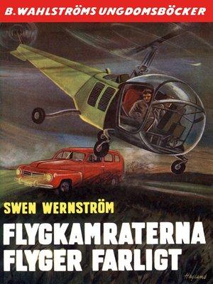 cover image of Flygkamraterna 9--Flygkamraterna flyger farligt