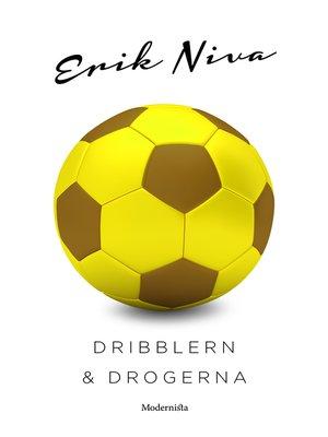 cover image of Dribblern och drogerna