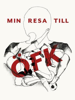 cover image of Min resa till ÖFK