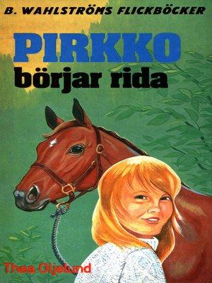 cover image of Pirkko 1--Pirkko börjar rida
