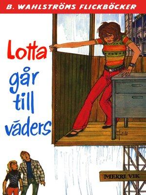 cover image of Lotta 30--Lotta går till väders