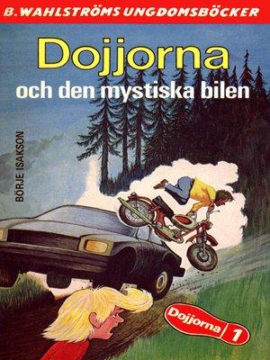 cover image of Dojjorna 1- Dojjorna och den mystiska bilen