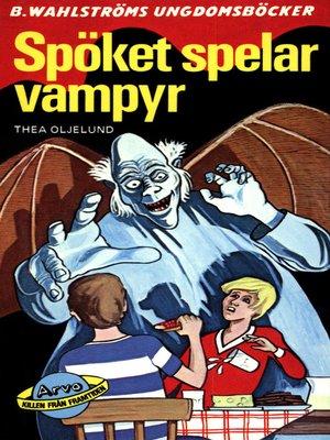 cover image of Arvo, killen från framtiden 11--Spöket spelar vampyr