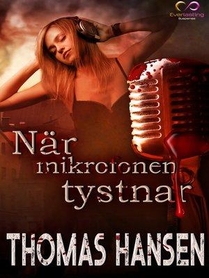 cover image of När mikrofonen tystnar