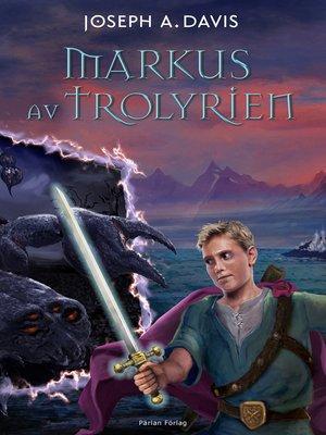 cover image of Markus av Trolyrien