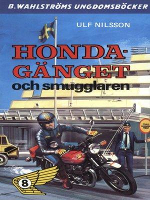 cover image of Honda-gänget 8--Honda-gänget och smugglaren