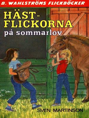 cover image of Hästflickorna 1--Hästflickorna på sommarlov