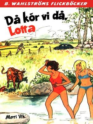 cover image of Lotta 41--Då kör vi då, Lotta