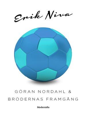 cover image of Göran Nordahl & brödernas framgång