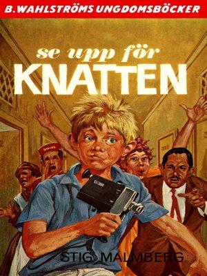 cover image of Knatten 4--Se upp för Knatten!