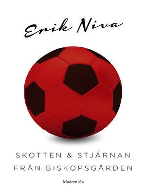 cover image of Skotten och stjärnan från Biskopsgården