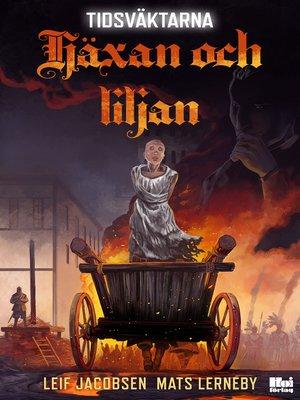 cover image of Häxan och liljan