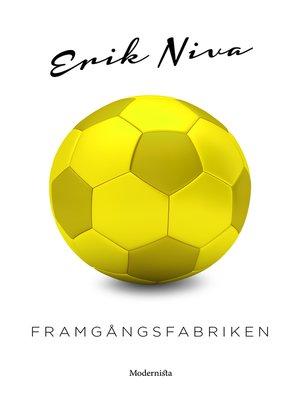 cover image of Framgångsfabriken