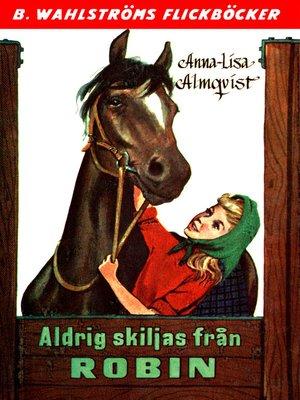 cover image of Aldrig skiljas från Robin