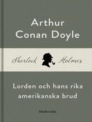 cover image of Lorden och hans rika amerikanska brud (En Sherlock Holmes-novell)
