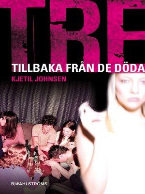 cover image of Tre 7--Tillbaka från de döda
