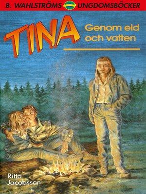 cover image of Tina 3--Genom eld och vatten
