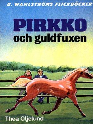 cover image of Pirkko 12--Pirkko och guldfuxen