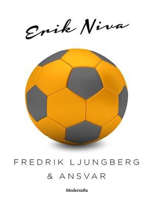 cover image of Fredrik Ljungberg & ansvar