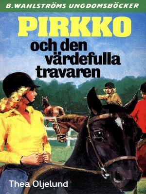 cover image of Pirkko 19--Pirkko och den värdefulla travaren