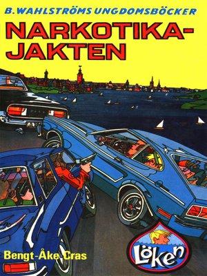 cover image of Löken 7--Narkotika-jakten