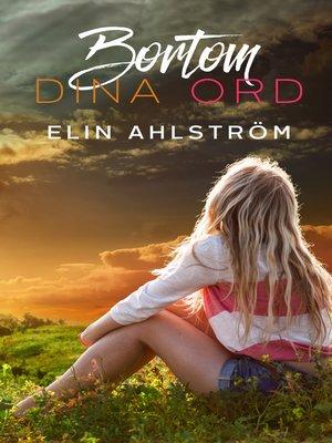 cover image of Bortom dina ord