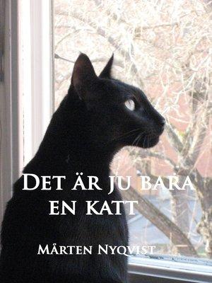 cover image of Det är ju bara en katt