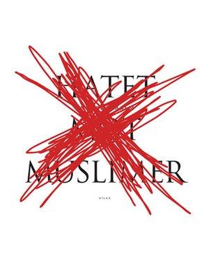 cover image of Hatet mot muslimer