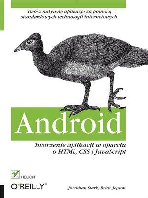 cover image of Android. Tworzenie aplikacji w oparciu o HTML, CSS i JavaScript
