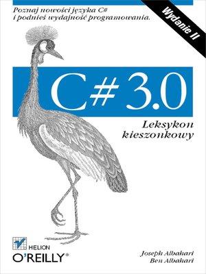 cover image of C# 3.0. Leksykon kieszonkowy. Wydanie II