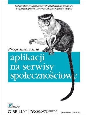 cover image of Programowanie aplikacji na serwisy spolecznosciowe