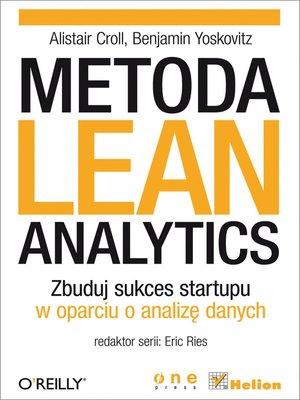 cover image of Metoda Lean Analytics. Zbuduj sukces startupu w oparciu o analize danych