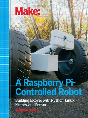 cover image of Make a Raspberry Pi-Controlled Robot