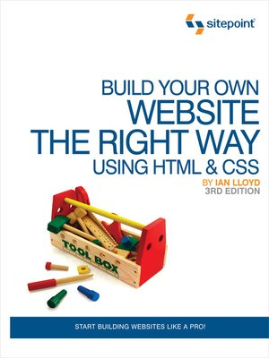 cover image of Build Your Own Website the Right Way Using HTML & CSS