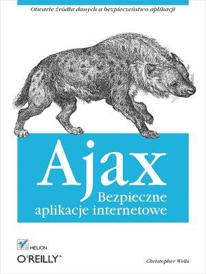 cover image of Ajax. Bezpieczne aplikacje internetowe