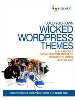 cover image of Build Your Own Wicked Wordpress Themes