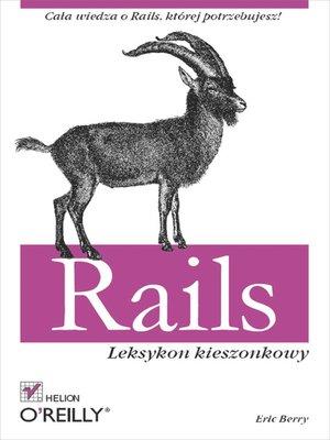 cover image of Rails. Leksykon kieszonkowy