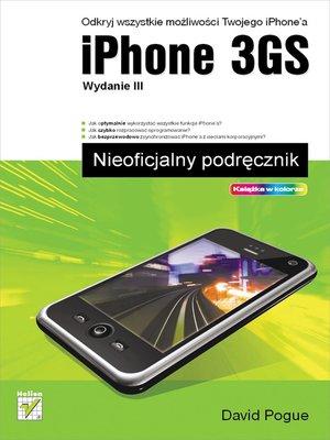 cover image of iPhone 3GS. Nieoficjalny podrecznik. Wydanie III